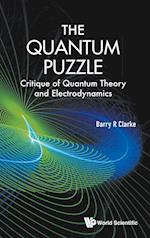 The Quantum Puzzle: Critique of Quantum Theory and Electrodynamics