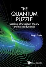 Quantum Puzzle, The: Critique Of Quantum Theory And Electrodynamics