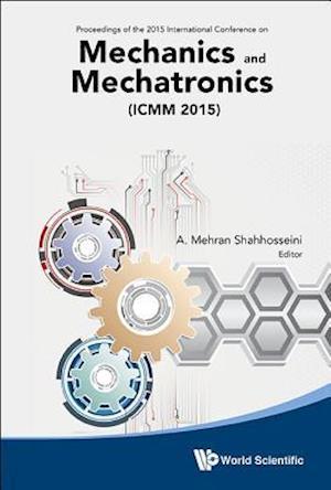 Mechanics And Mechatronics (Icmm2015) - Proceedings Of The 2015 International Conference
