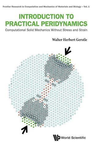 Introduction To Practical Peridynamics: Computational Solid Mechanics Without Stress And Strain