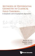 Methods Of Differential Geometry In Classical Field Theories: K-symplectic And K-cosymplectic Approaches af Manuel De Leon
