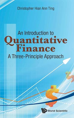 Introduction To Quantitative Finance, An: A Three-principle Approach