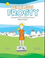 Fearless Frosty: The Mighty Story Of Mountain Runner Anna Frost af Chloe Chick