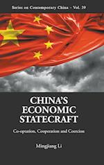 China's Economic Statecraft: Co-Optation, Cooperation, and Coercion (Series On Contemporary China, nr. 39)
