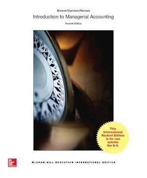 INTRODUCTION TO MANAGERIAL ACCOUNTING 7E