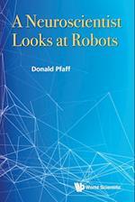 A Neuroscientist Looks at Robots