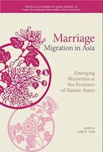 Marriage Migration in Asia (Kyoto Cseas Series on Asian Studies)