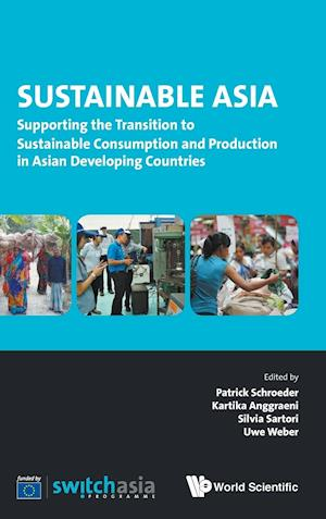 Bog, hardback Sustainable Asia: Supporting the Transition to Sustainable Consumption and Production in Asian Developing Countries af Patrick J. Schroeder