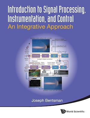 Introduction To Signal Processing, Instrumentation, And Control: An Integrative Approach