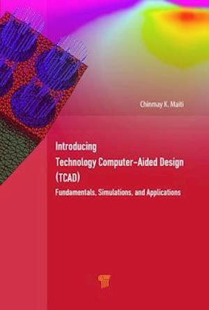 Introducing Technology Computer-Aided Design (TCAD)