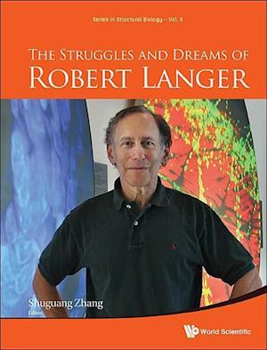 Struggles And Dreams Of Robert Langer, The