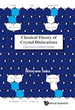 Classical Theory Of Crystal Dislocations: From Iron To Gallium Nitride