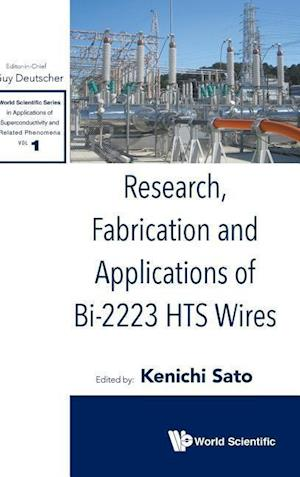 Research, Fabrication And Applications Of Bi-2223 Hts Wires