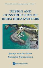 Design and Construction of Berm Breakwaters (Advanced Series on Ocean Engineering, nr. 40)