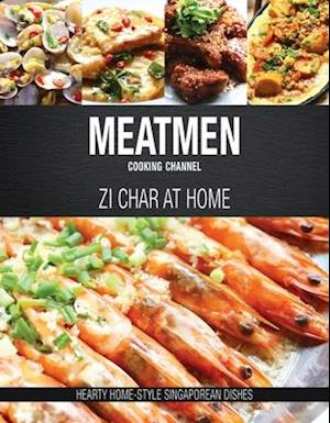 Bog, hardback Meatmen Cooking Channel: Zi Char at Home af The MeatMen