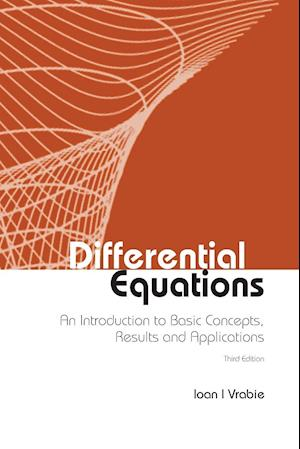 Differential Equations: An Introduction To Basic Concepts, Results And Applications (Third Edition)
