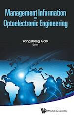 Management Information and Optoelectronic Engineering - Proceedings of the 2015 International Conference on Management, Information and Communication & Proceedings of the 2015 International Conference on Optics and Electronics Engineering af Yongsheng Gao