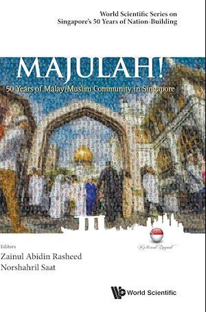 Majulah!: 50 Years Of Malay/muslim Community In Singapore