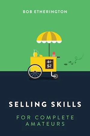 Selling Skills for Complete Amateurs