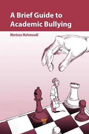 A Brief Guide to Academic Bullying