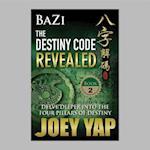 Bazi the Destiny Code Revealed