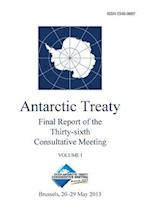Final Report of the Thirty-Sixth Antarctic Treaty Consultative Meeting - Volume I af Antarctic Treaty Consultative Meeting