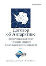 Final Report of the Thirty-Sixth Antarctic Treaty Consultative Meeting - Volume I (Russian) af Antarctic Treaty Consultative Meeting