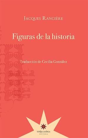 Figuras de la historia af Jacques Ranciere