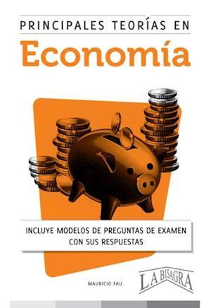 Principales teorias en economia af Mauricio Enrique Fau