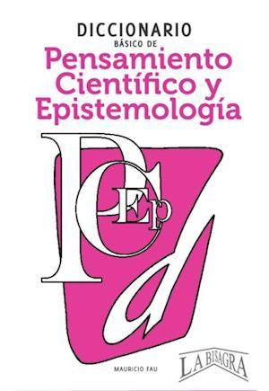 Diccionario basico de pensamiento cientifico af Mauricio Enrique Fau