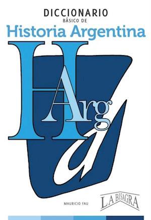 Diccionario basico de historia Argentina af Mauricio Enrique Fau
