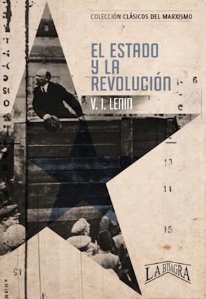 El estado y la revolucion af Vladimir Lenin
