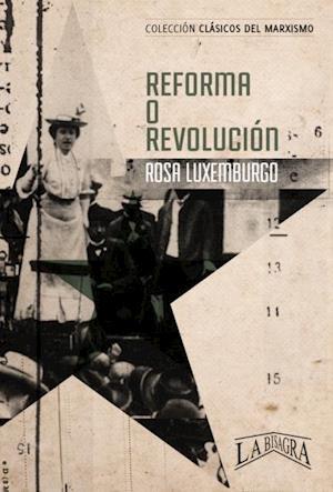 Reforma o revolucion af Rosa Luxemburgo