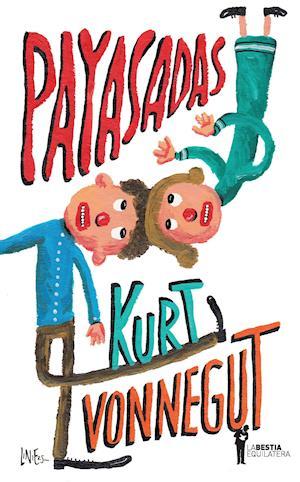 Payasadas, ¡o nunca más solos! af Kurt Vonnegut