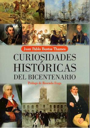 Curiosidades históricas del Bicentenario