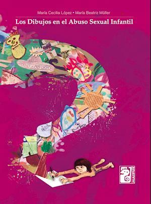 Los dibujos en el abuso sexual infantil af María Cecilia López, María Beatriz Müller