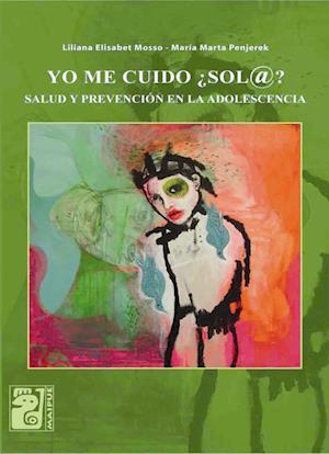 Yo me cuido ¿sol@? af Liliana Elisabet Mosso, María Marta Penjerek