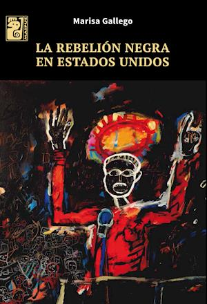 La rebelión negra en Estados Unidos af Marisa Gallego