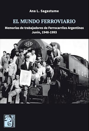 El mundo ferroviario af Ana L. Sagastume