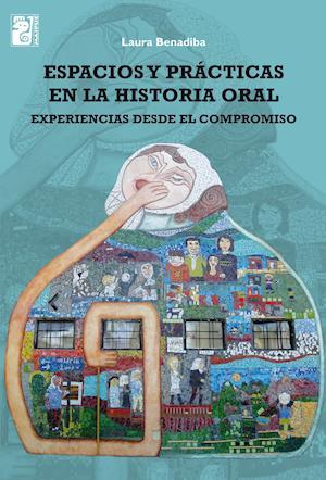 Espacios y prácticas en la historia oral