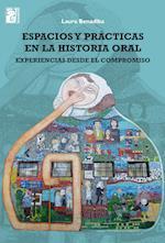 Espacios y prácticas en la historia oral af Laura Benadiba
