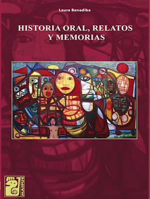 Historia oral, relatos y memorias
