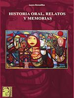 Historia oral, relatos y memorias af Laura Benadiba