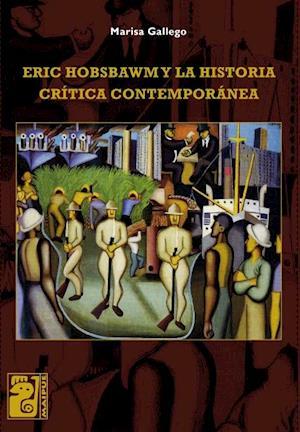 Eric Hobsbawm y la historia crítica contemporánea
