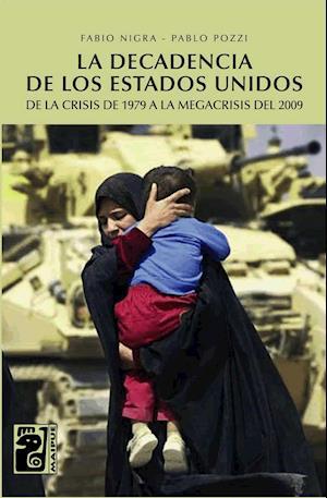 La decadencia de los Estados Unidos af Fabio Nigra, Pablo Pozzi