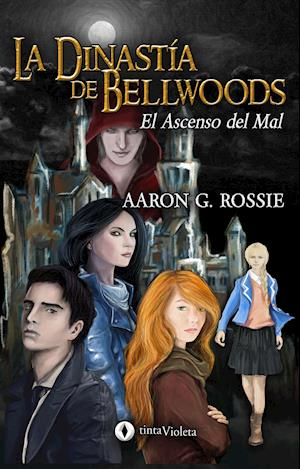 La Dinastía de Bellwoods af Aaron Gabriel Rossie