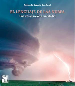 El lenguaje de las nubes af Armando E. Zandanel