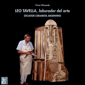 Leo Tavella, laburador del arte