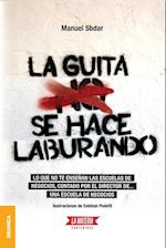 Guita Se Hace Laburando, La af Manuel Sbdar