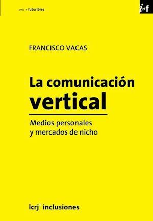 La comunicación vertical.
